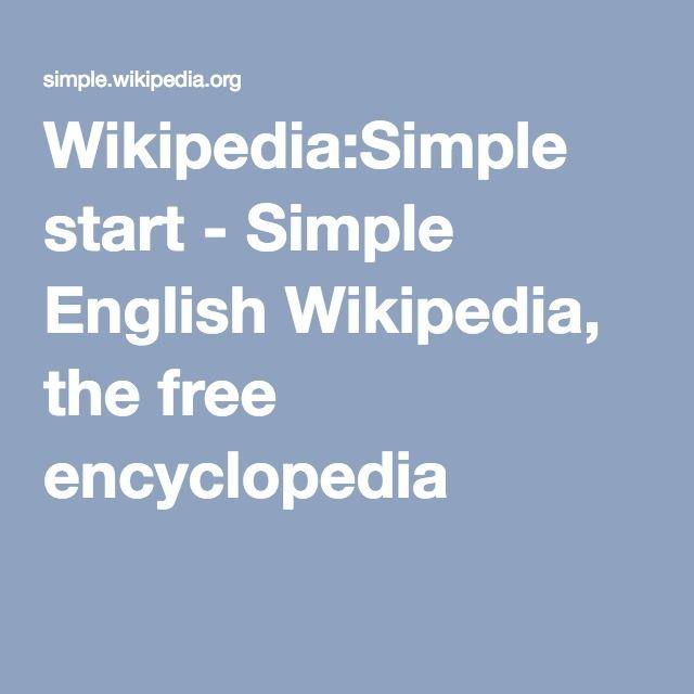Wikipedia:Simple start - Simple English Wikipedia, the free encyclopedia