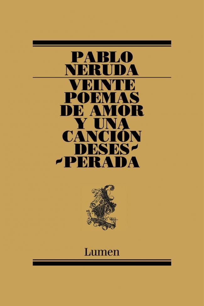VEINTE POEMAS DE AMOR Y UNA CANCIÓN DESESPERADA (Pablo Neruda): Puedo escribir los versos más tristes esta noche... Ya no la quiero, es cierto, ¡pero cuánto la quise! Una colección con la que más de uno se podrá sentir identificado. http://www.neruda.uchile.cl/critica/heandi.html
