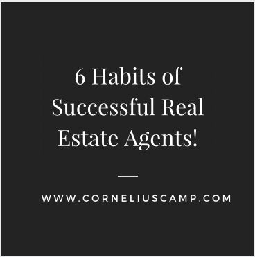 6 Habits of A Successful Real Estate Agents!  Being a real estate agent can be a difficult job at times. But, like any other job, there are ways in which you can reduce your own stress and improve your productivity. Let's take a look at 6 habits of successful real estate agents.   http://corneliuscamp.com/6-habits-of-successful-real-estate-agents/