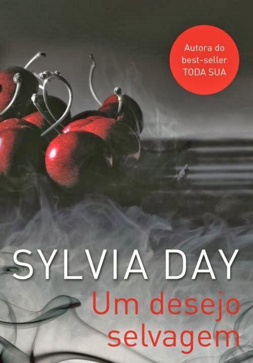 """News: Divulagada capa de """"Um Desejo Selvagem"""", 2º livro da série """"Renegade Angels"""", da Sylvia Day"""