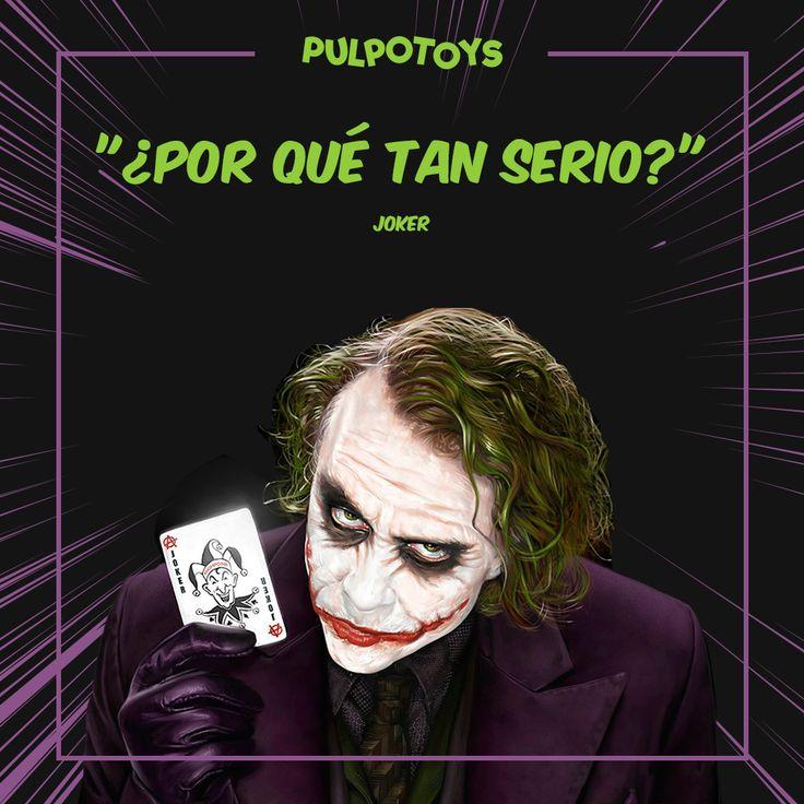 ¿Por qué tan serio? Pregunta el Joker - Batman. Why so serious?