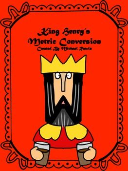 Metric Conversion Activity -- King Henry Died By Drinking