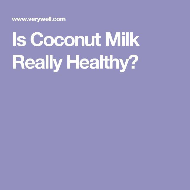 Is Coconut Milk Really Healthy?