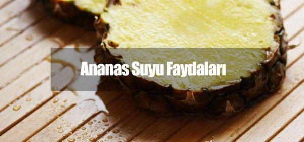 Ananas Suyu Faydaları - Şifalı Bitkiler Rehberi