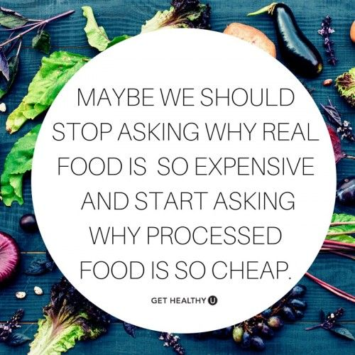 Maybe we should stop asking why real food is so expensive, and start asking why processed food is so cheap. | Get motivated eat healthy!