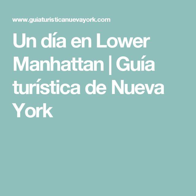 Un día en Lower Manhattan | Guía turística de Nueva York