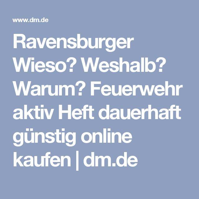 Ravensburger Wieso? Weshalb? Warum? Feuerwehr aktiv Heft dauerhaft günstig online kaufen   dm.de