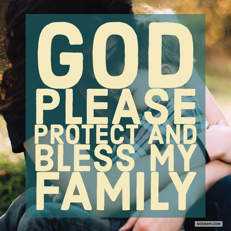 Protect All My Family God. Every single day, hour, and minute Lord.