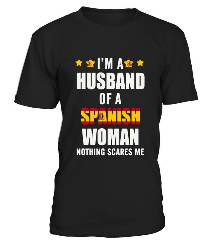 Husband Of A Spanish Woman  husband#tshirt#tee#gift#holiday#art#design#designer#tshirtformen#tshirtforwomen#besttshirt#funnytshirt#age#name#october#november#december#happy#grandparent#blackFriday#family#thanksgiving#birthday#image#photo#ideas#sweetshirt#bestfriend#nurse#winter#america#american#lovely#unisex#sexy#veteran#cooldesign#mug#mugs#awesome#holiday#season#cuteshirt