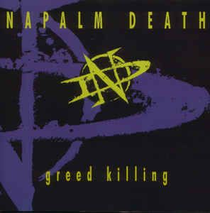 Napalm Death - Greed Killing: buy CD, EP at Discogs