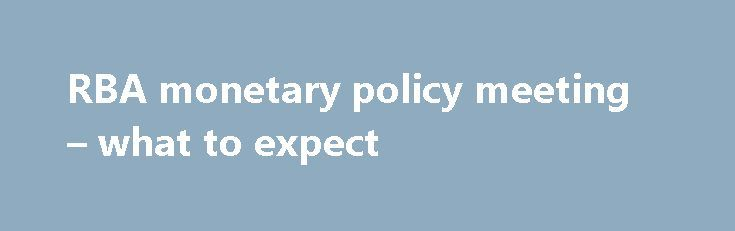RBA monetary policy meeting – what to expect http://betiforexcom.livejournal.com/25787248.html  The Reserve Bank of Australia meet next week, Tuesday 6 July The announcement of their decision comes at 2.30pm Sydney time, which is 0430GMT. - There will be a statement (there always is) from Governor Lowe to accompany the decision Right then,...The post RBA monetary policy meeting – what to expect appeared first on Forex news forex trade…