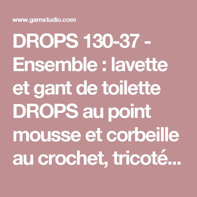 """DROPS 130-37 - Ensemble : lavette et gant de toilette DROPS au point mousse et corbeille au crochet, tricotés avec 2 fils """"Lin"""" ou """"Belle"""". - Free pattern by DROPS Design"""