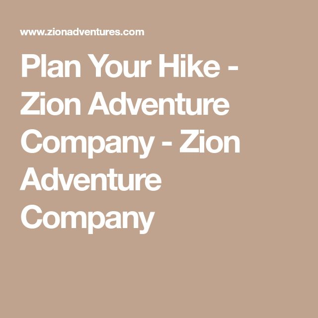 Plan Your Hike - Zion Adventure Company - Zion Adventure Company