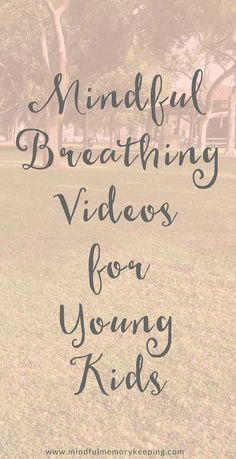 6 Sweet Mindfulness Videos for Young Kids | Learn more at http://www.mindfulmemorykeeping.com