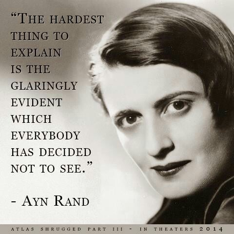 The hardest thing to explain is the glaringly evident which everybody has decided not to see.