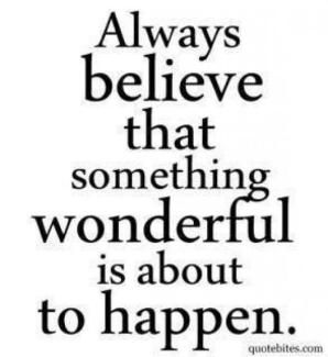 81 Relax and Succeed - Always believe that something wonderful