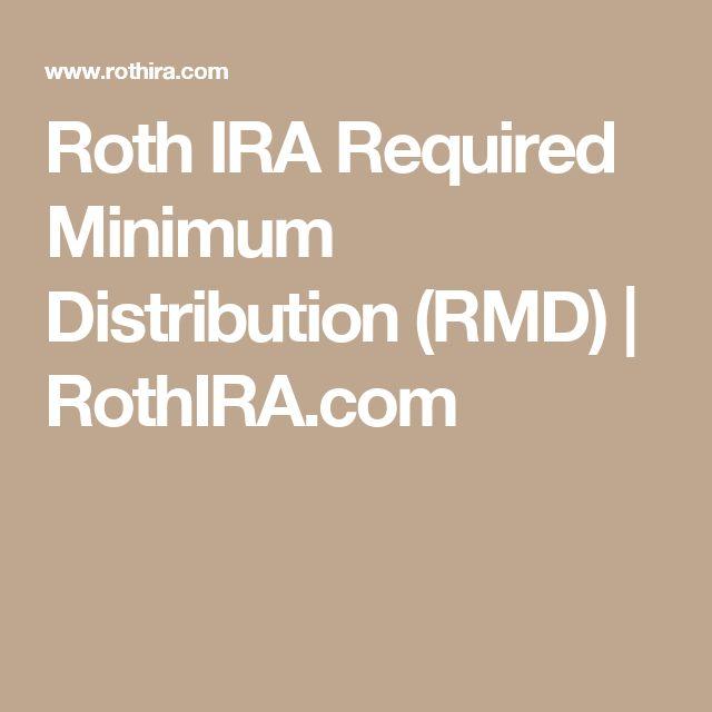 Roth IRA Required Minimum Distribution (RMD)   RothIRA.com