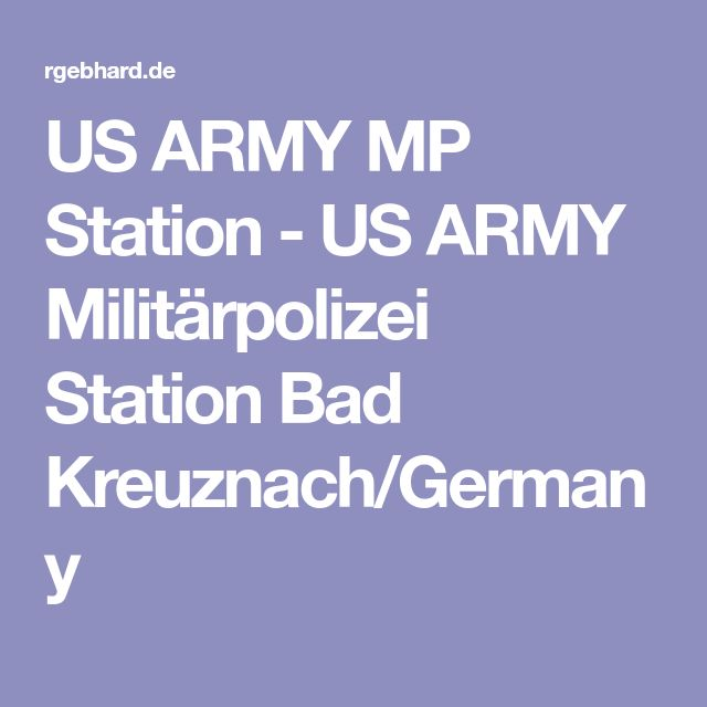 US ARMY MP Station - US ARMY Militärpolizei Station Bad Kreuznach/Germany
