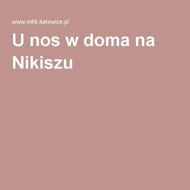 U nos w doma na Nikiszu