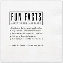 "Make custom napkins for different parts of the night! ""Fun fact"" or ""time to dance"""