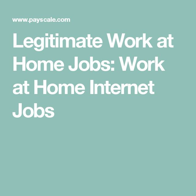 Legitimate Work at Home Jobs: Work at Home Internet Jobs