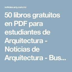 50 libros gratuitos en PDF para estudiantes de Arquitectura - Noticias de Arquitectura - Buscador de Arquitectura