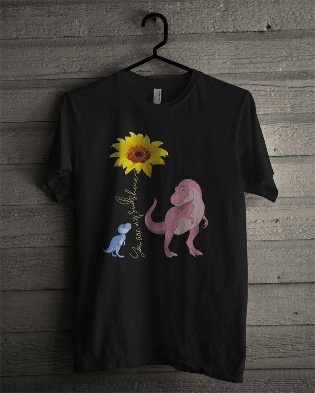 39b3111ae696 Official You Are My Sunshine Dinosaur Sunflower T Shirt   T-Shirt ...