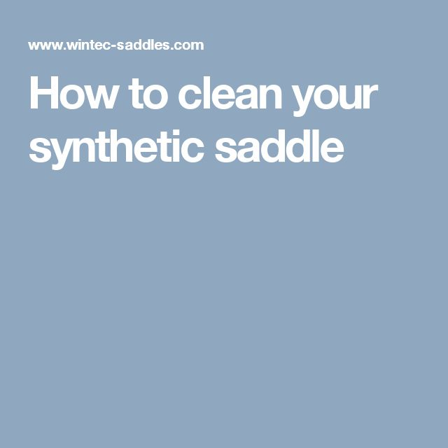 How to clean your synthetic saddle