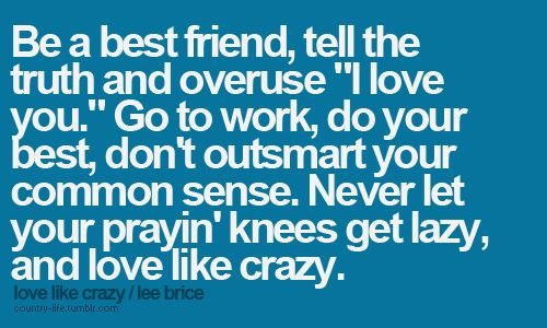 :-): Love Like Crazy, Quotes, Country Music, Lee Brice, Lovelikecrazy, Senior Quote, Leebrice