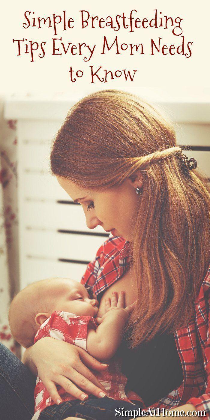 Simple Breastfeeding Tips Every Mom Needs to Know |breastfeeding | motherhood | parenting