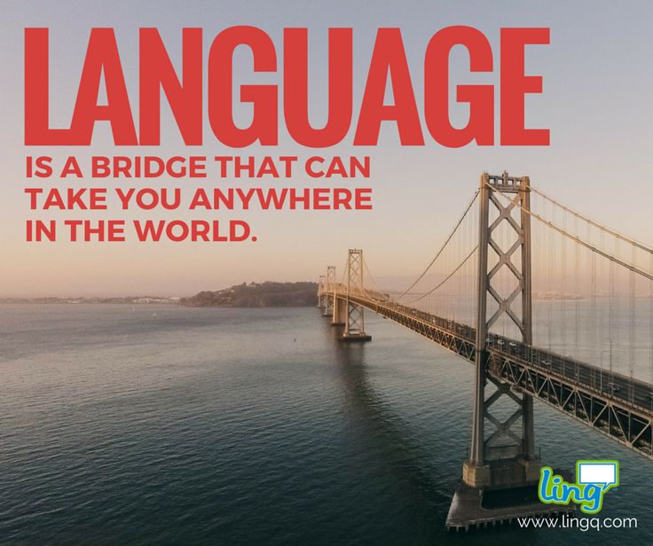 """Language is a bridge that can take you anywhere in the world."" #LanguageLearning #Bridge #Motivation #World #LingQ #Noboundaries"
