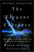 The Elegant Universe: Superstrings, Hidden Dimensions, and the Quest for the Ultimate Theory:  Brian Greene