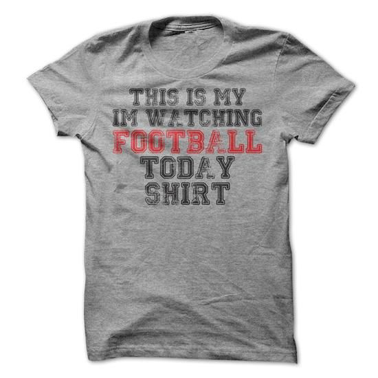 Awesome Football Lovers Tee Shirts Gift for you or your family member and your friend:  This is my Im Watching Football Today Shirt T-Shirt Tee Shirts T-Shirts