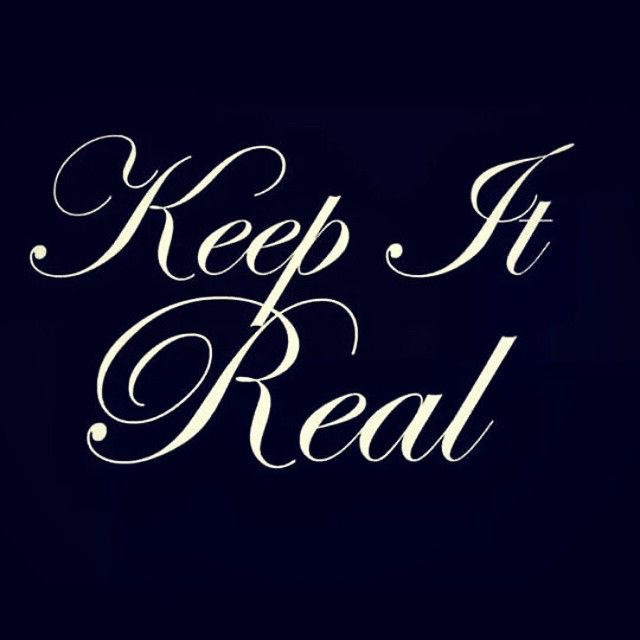 Keep it real (With images) Three word quotes, Gangsta
