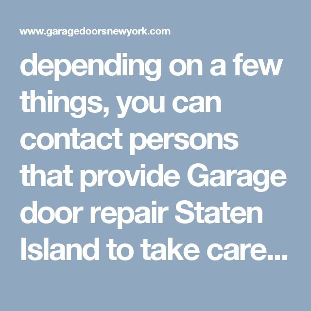 Depending On A Few Things, You Can Contact Persons That Provide Garage Door  Repair Staten