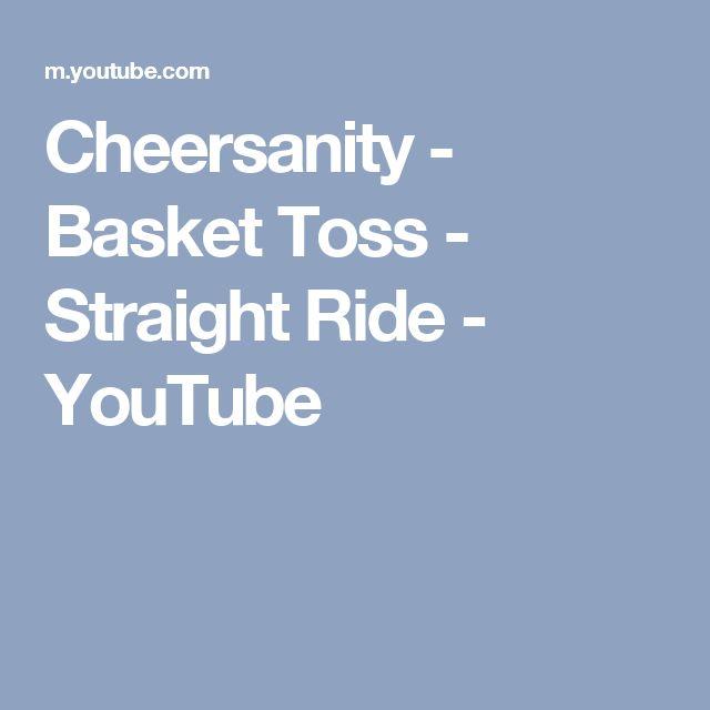 Cheersanity - Basket Toss - Straight Ride - YouTube