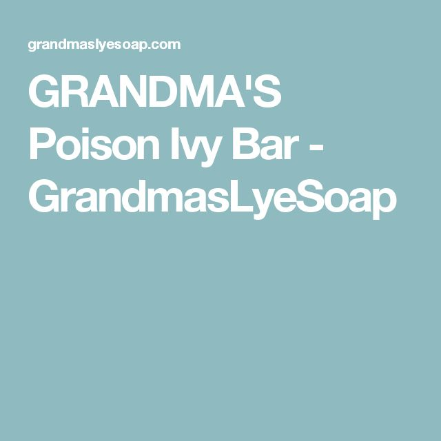 GRANDMA'S Poison Ivy Bar - GrandmasLyeSoap