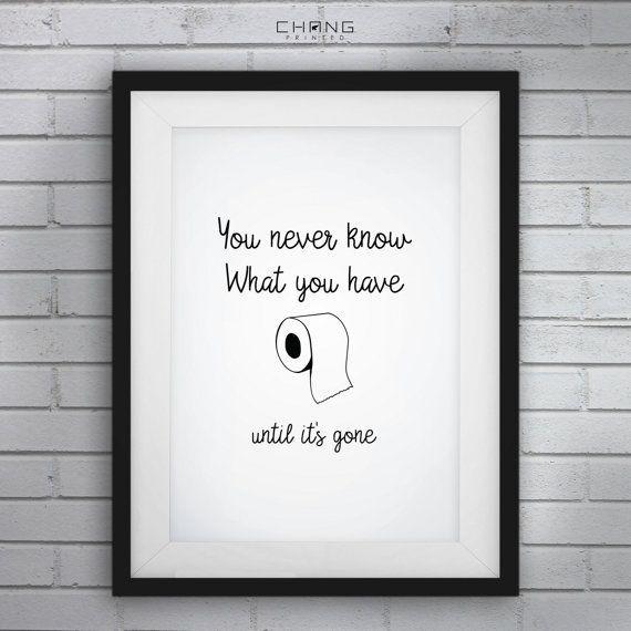 Lustige Badezimmerkunst, lustige Badezimmerschilder, Sie wissen nie, was Sie bis es haben & # 3