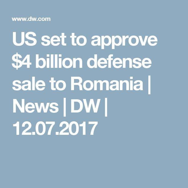 US set to approve $4 billion defense sale to Romania | News | DW | 12.07.2017