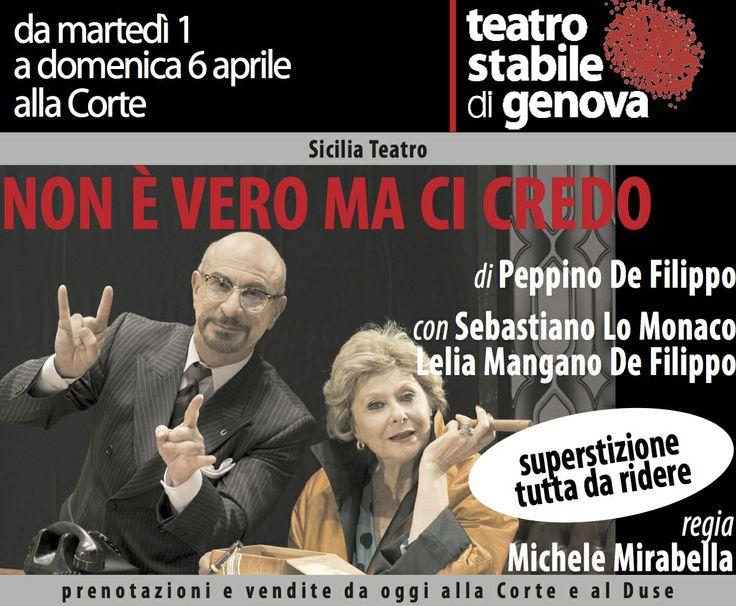 da martedì 1 a domenica 6 aprile 2014 Teatro della Corte - Genova  Non è Vero Ma Ci Credo  di Peppino De Filippo