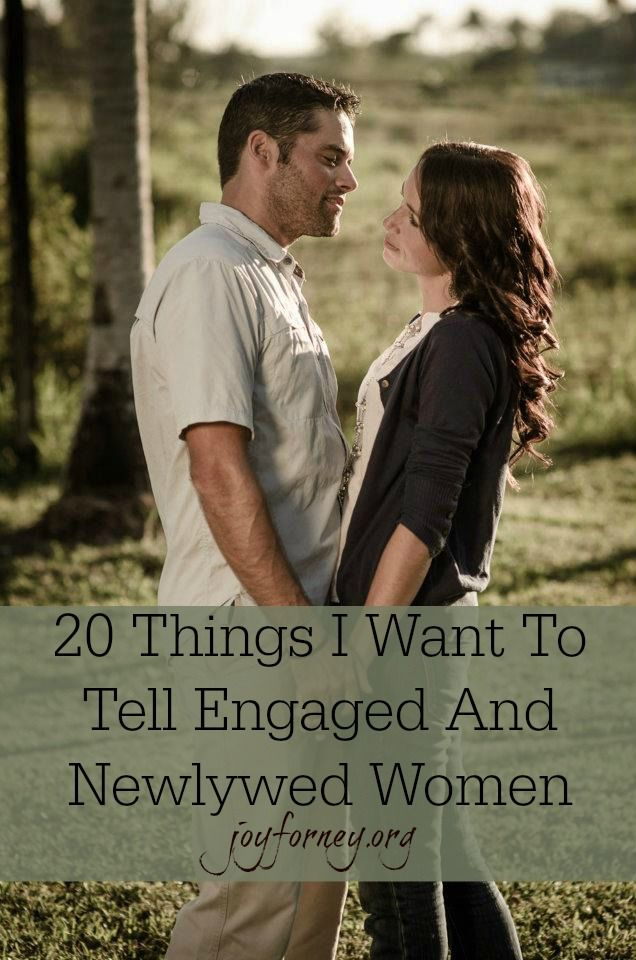 20 Things I Want To Tell Engaged and Newlywed Women {and really all women!} A must read for ideas on how to create a flourishing marriage!