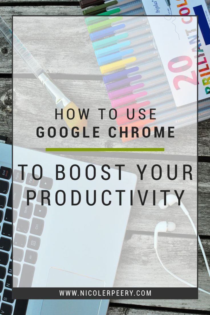 How to Use Google Chrome to Boost Your Productivity