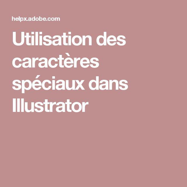Utilisation des caractères spéciaux dans Illustrator