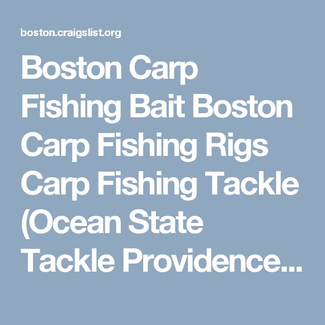 Boston Carp Fishing Bait Boston Carp Fishing Rigs Carp Fishing Tackle (Ocean State Tackle Providence)https://boston.craigslist.org/bmw/sgd/6048246486.html