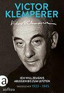 Victor Klemperer - Ich will Zeugnis ablegen bis zum letzten  // Mehr Informationen unter http://www.aufbau-verlag.de/ich-will-zeugnis-ablegen-bis-zum-letzten.html