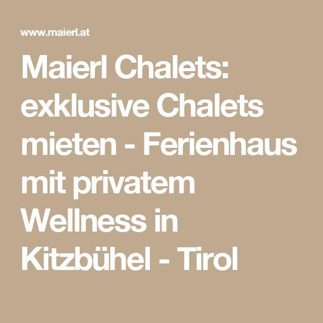 Maierl Chalets: exklusive Chalets mieten - Ferienhaus mit privatem Wellness in Kitzbühel - Tirol