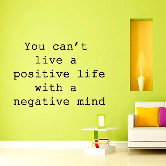 Wall decals quote you can 39 t live a positive life decal for Living room quote decals