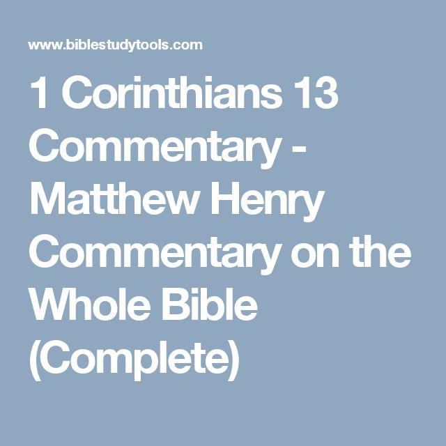 1 Corinthians 13 Commentary - Matthew Henry Commentary on the Whole Bible (Complete)