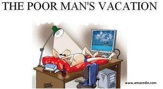 Funny Vacation Quotes   The Poor man`s vacation « Its all ...