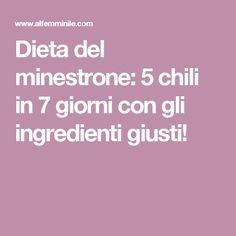 Dieta del minestrone: 5 chili in 7 giorni con gli ingredienti giusti!